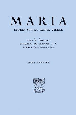 Téléchargez le livre :  Maria : Études sur la Sainte Vierge - Tome 1