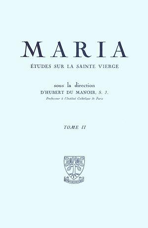 Téléchargez le livre :  Maria :  Études sur la Sainte Vierge - Tome 2