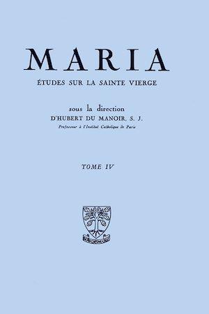 Téléchargez le livre :  Maria :  Études sur la Sainte Vierge - Tome 4