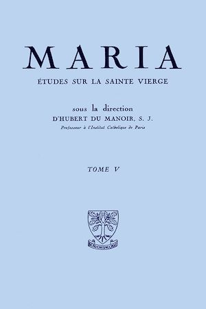 Téléchargez le livre :  Maria :  Études sur la Sainte Vierge - Tome 5