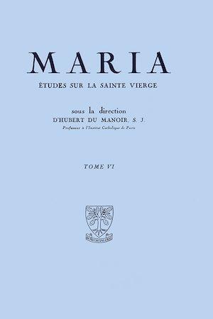 Téléchargez le livre :  Maria :  Études sur la Sainte Vierge - Tome 6