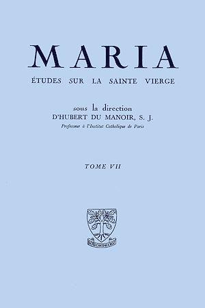 Téléchargez le livre :  Maria :  Études sur la Sainte Vierge - Tome 7
