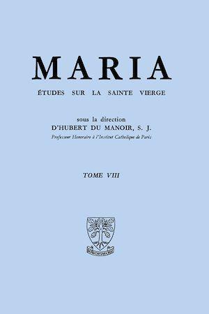 Téléchargez le livre :  Maria :  Études sur la Sainte Vierge - Tome 8