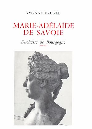 Téléchargez le livre :  Marie-Adelaïde de Savoie