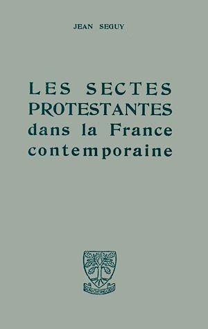 Téléchargez le livre :  Les sectes protestantes dans la France contemporaine