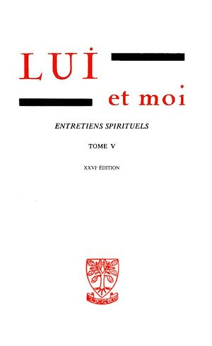 Téléchargez le livre :  LUI et moi - Entretiens spirituels  - Tome 5