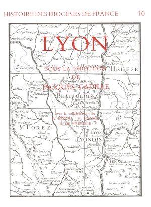 Téléchargez le livre :  Histoire des diocèses de France - Le diocèse de Lyon
