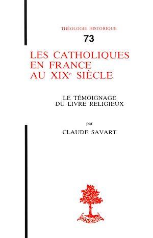 Téléchargez le livre :  Les catholiques en France au XIXe siècle