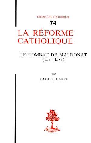 Téléchargez le livre :  La réforme Catholique - Le combat de maldonnat (1534-1583)