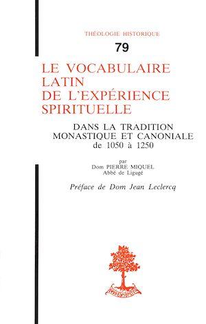 Téléchargez le livre :  Le vocabulaire latin de l'expérience spirituelle - Dans la tradition monastique et canoniale de 1050 a 1250