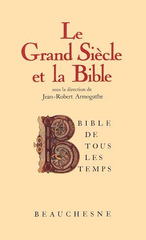Téléchargez le livre :  Bible de tous les temps : Le grand siècle et la Bible - 6