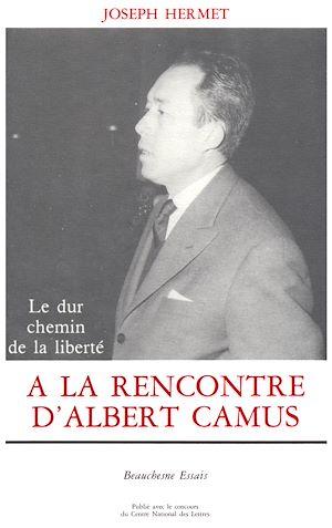 Téléchargez le livre :  A la rencontre d'Albert camus