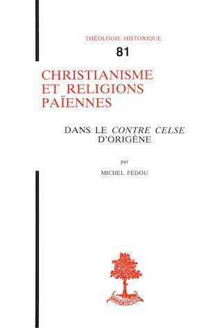 Téléchargez le livre :  Christianisme et religions païennes dans le Contre Celse d'Origène