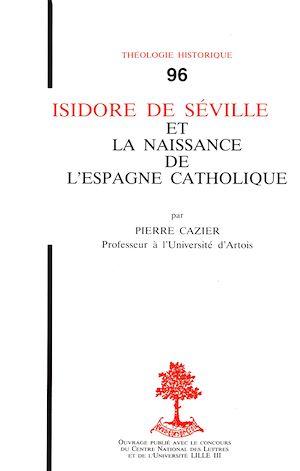 Téléchargez le livre :  Isidore de Séville et la naissance de l'Espagne catholique