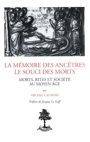 Téléchargez le livre :  La mémoire des ancêtres, le souci des morts - Morts, rites et société au Moyen-âge