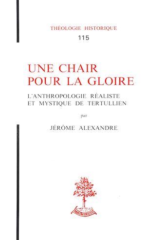 Téléchargez le livre :  Une chair pour la gloire - L'anthropologie réaliste et mystique de Tertullien