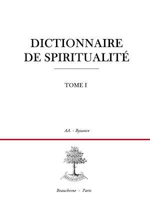 Téléchargez le livre :  Dictionnaire de spiritualité - Tome 1
