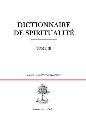 Téléchargez le livre :  Dictionnaire de spiritualité - Tome 3 : D