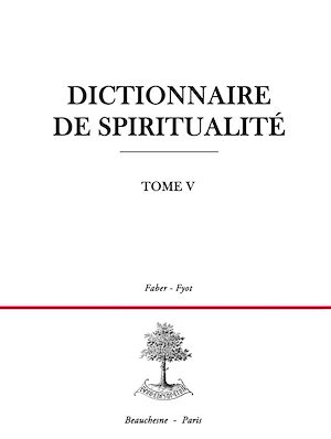 Téléchargez le livre :  Dictionnaire de spiritualité - Tome 5 : F