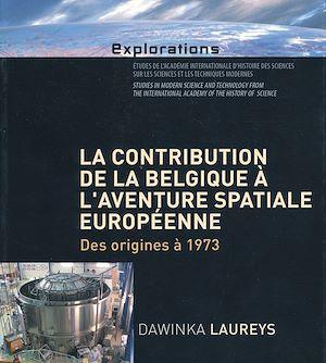 Téléchargez le livre :  La contribution de la Belgique à l'aventure spatiale européenne