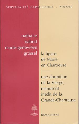 Téléchargez le livre :  La figure de Marie en Chartreuse