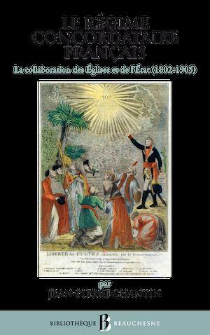Téléchargez le livre :  Le régime concordataire Français - la collaboration des Églises et de l'État (1802-1905)