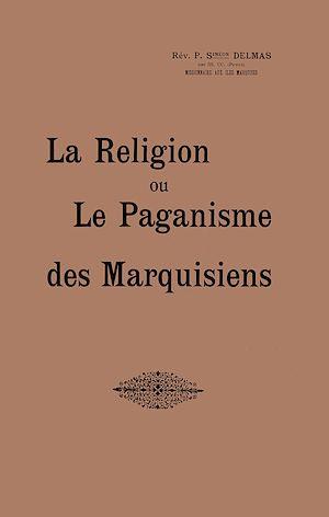 Téléchargez le livre :  La Religion ou le Paganisme des Marquisiens