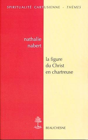 Téléchargez le livre :  La figure du Christ en chartreuse
