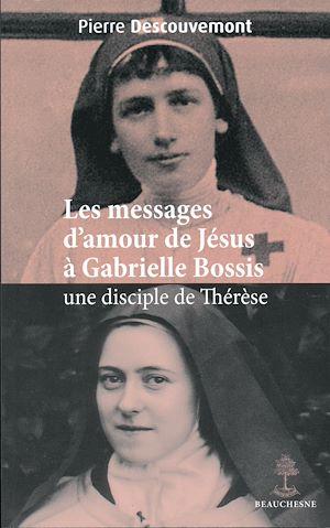 Téléchargez le livre :  Les messages d'amour de Jésus à Gabrielle Bossis