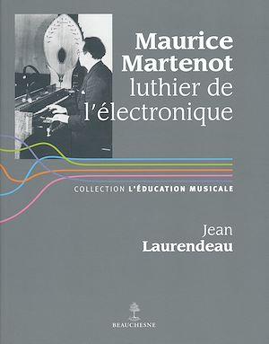 Téléchargez le livre :  Maurice Martenot, luthier de l'électronique