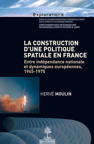 Téléchargez le livre :  La construction d'une politique spatiale en France