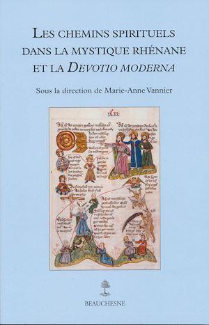 Téléchargez le livre :  Les chemins spirituels dans la mystique rhénane et La Devotio Moderna