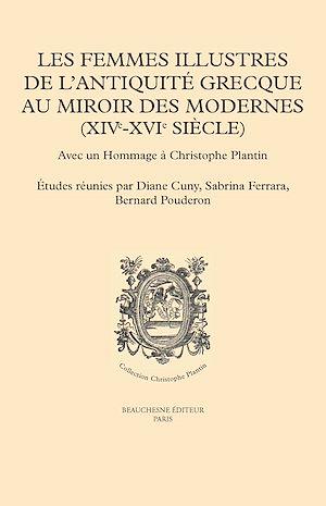 Téléchargez le livre :  Les femmes illustres de l'Antiquité grecque au miroir des Modernes