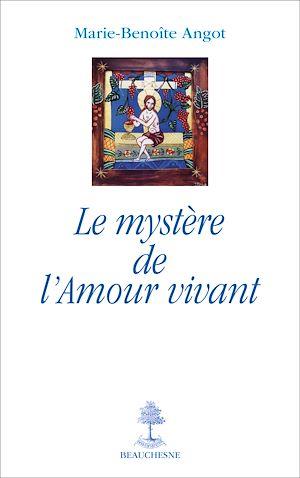 Téléchargez le livre :  Le mystère de l'amour vivant