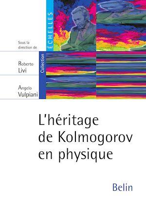Téléchargez le livre :  L'héritage de kolmogorov en physique