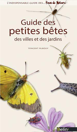 Téléchargez le livre :  Guide des petites bêtes des villes et des jardins