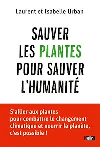 Télécharger le livre : Sauver les plantes pour sauver l'humanité