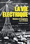 Téléchargez le livre numérique:  La vie électrique