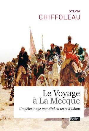 Téléchargez le livre :  Le voyage à la mecque