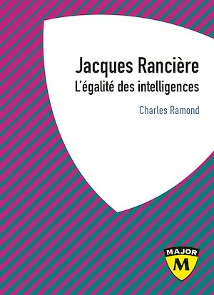 Téléchargez le livre :  Jacques Rancière. L'égalité des intelligences
