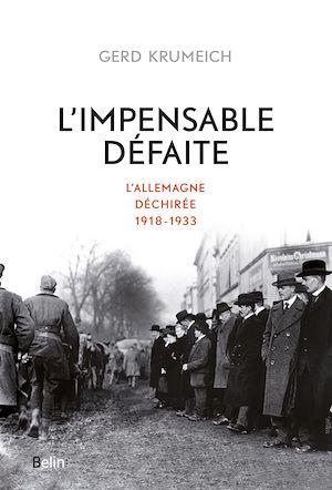 Téléchargez le livre :  L'impensable défaite. L'Allemagne déchirée, 1918-1933