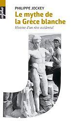 Télécharger cet ebook : Le mythe de la Grèce blanche