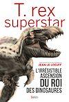 Téléchargez le livre numérique:  T.rex superstar