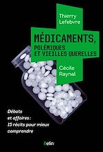 Télécharger cet ebook : Médicaments, polémiques et vieilles querelles