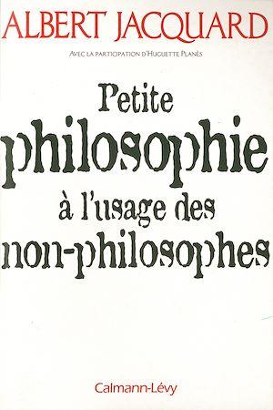 Téléchargez le livre :  Petite philosophie à l'usage des non - philosophes