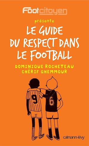 Téléchargez le livre :  Le Guide du respect dans le football