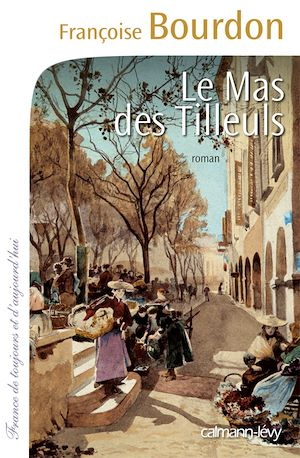 Le Mas des tilleuls   Bourdon, Françoise