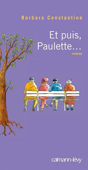 Et puis, Paulette... | Constantine, Barbara. Auteur