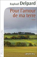 Télécharger le livre :  Pour l'amour de ma terre