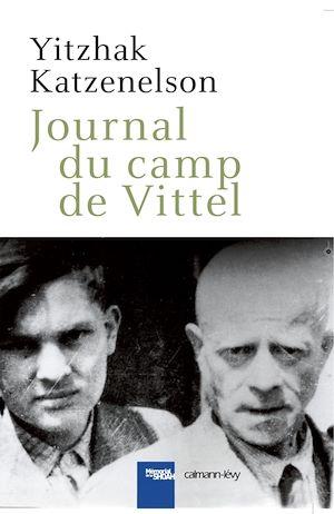 Journal du camp de Vittel | Katzenelson, Itzhak (1885-1944). Auteur